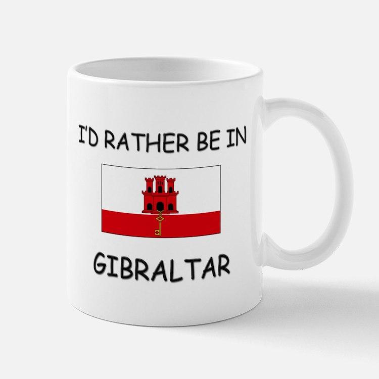 I'd rather be in Gibraltar Mug