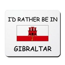 I'd rather be in Gibraltar Mousepad