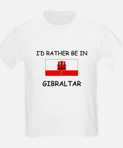 I'd rather be in Gibraltar T-Shirt