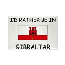 I'd rather be in Gibraltar Rectangle Magnet