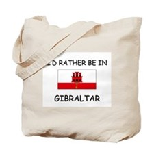 I'd rather be in Gibraltar Tote Bag