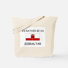 I'd rather be in Gibraltar Tote Bag