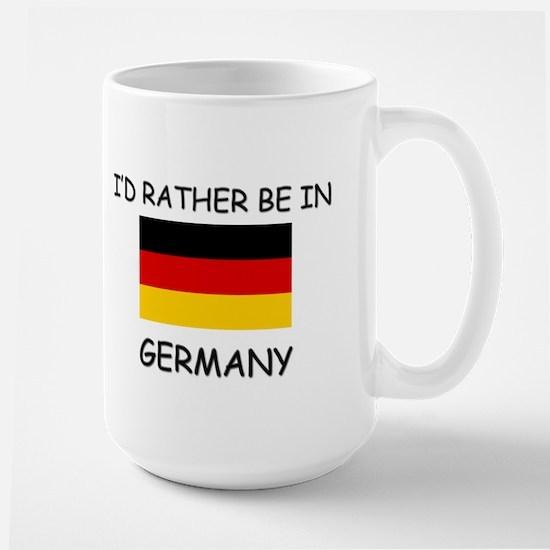 I'd rather be in Germany Large Mug