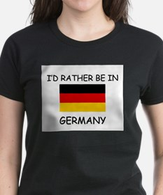 I'd rather be in Germany Tee