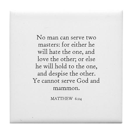 MATTHEW 6:24 Tile Coaster
