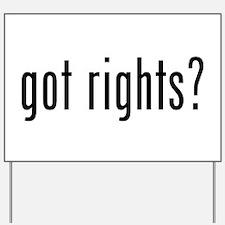 got rights? Yard Sign