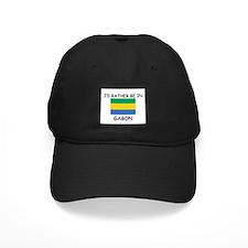 I'd rather be in Gabon Baseball Hat