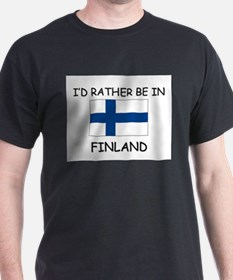 I'd rather be in Finland T-Shirt