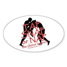 TAP SNAP OR NAP, THE CHOICE I Oval Decal