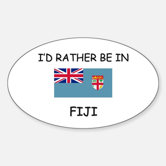I'd rather be in Fiji Oval Decal
