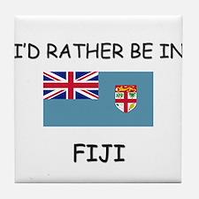 I'd rather be in Fiji Tile Coaster