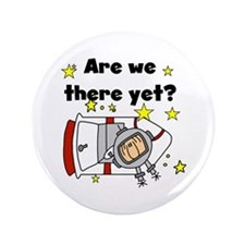 """There Yet Astronaut 3.5"""" Button"""