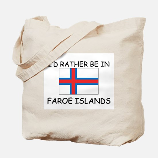 I'd rather be in Faroe Islands Tote Bag