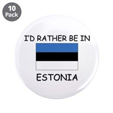 "I'd rather be in Estonia 3.5"" Button (10 pack)"