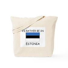 I'd rather be in Estonia Tote Bag