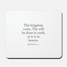 MATTHEW  6:10 Mousepad