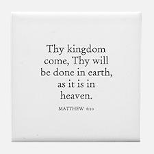 MATTHEW  6:10 Tile Coaster