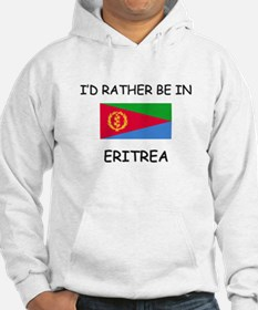 I'd rather be in Eritrea Hoodie