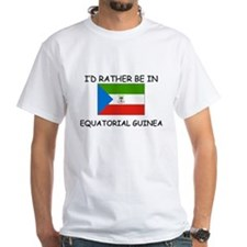 I'd rather be in Equatorial Guinea Shirt
