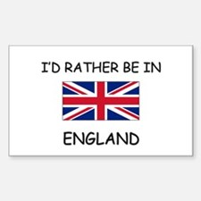 I'd rather be in England Rectangle Decal