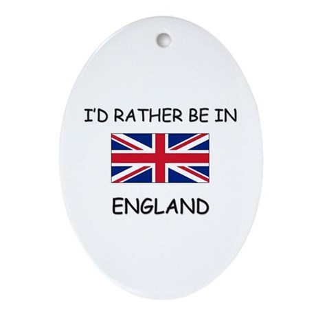 I'd rather be in England Oval Ornament