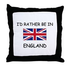 I'd rather be in England Throw Pillow