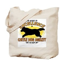 The Secret to Cattle Dog Agility Tote Bag