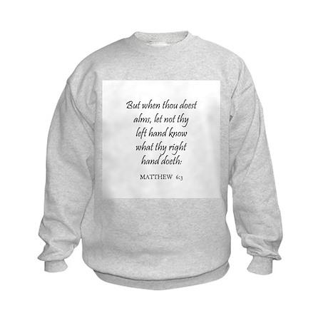 MATTHEW 6:3 Kids Sweatshirt