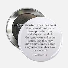 MATTHEW 6:2 Button