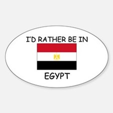 I'd rather be in Egypt Oval Decal