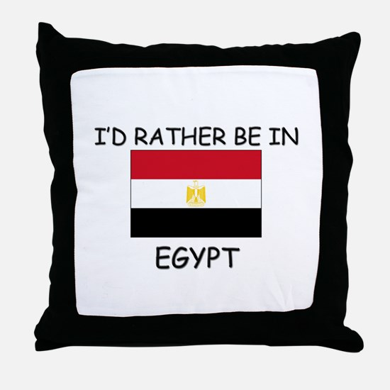 I'd rather be in Egypt Throw Pillow