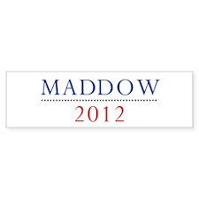 Maddow 2012 Bumper Bumper Sticker