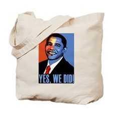 Obama: Yes We Did! Tote Bag