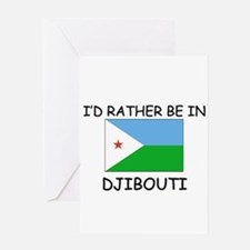 I'd rather be in Djibouti Greeting Card