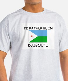 I'd rather be in Djibouti T-Shirt
