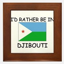 I'd rather be in Djibouti Framed Tile