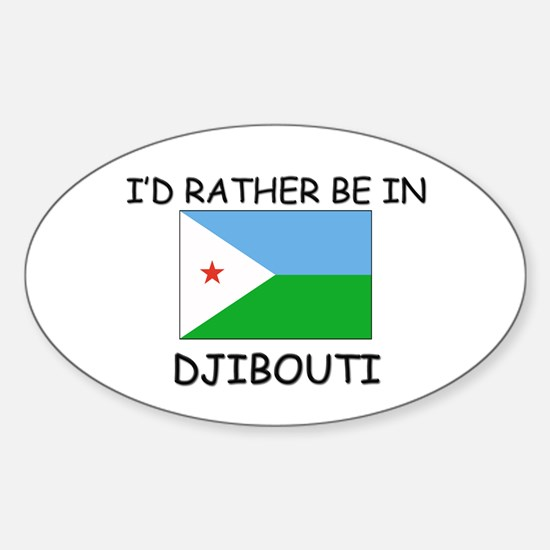 I'd rather be in Djibouti Oval Decal