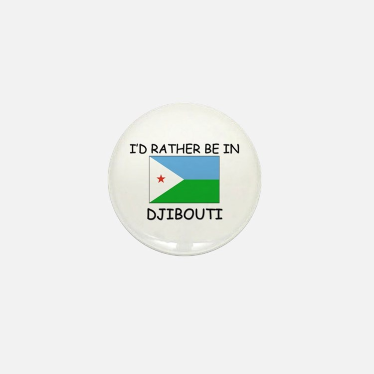 I'd rather be in Djibouti Mini Button