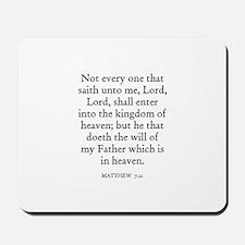 MATTHEW  7:21 Mousepad