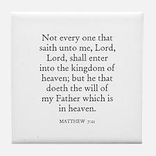 MATTHEW  7:21 Tile Coaster