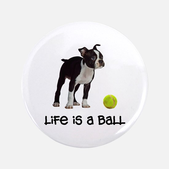 Boston Terrier Life Button