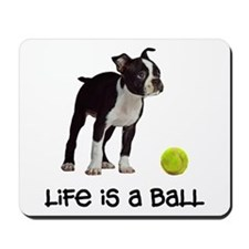 Boston Terrier Life Mousepad