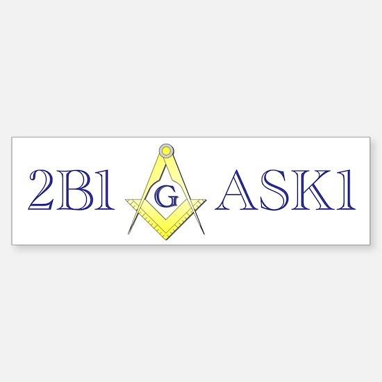 2B1ASK1 Bumper Bumper Bumper Sticker