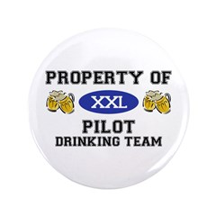 """Property of Pilot Drinking Team 3.5"""" Button"""