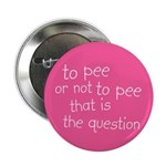 "To Pee or Not To Pee 2.25"" Button (10 pack)"