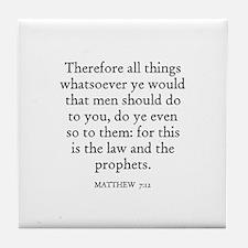 MATTHEW  7:12 Tile Coaster