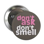 """Don't Ask Don't Smell 2.25"""" Button"""
