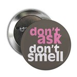 """Don't Ask Don't Smell 2.25"""" Button (10 pack)"""