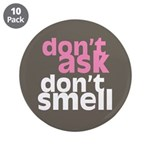 """Don't Ask Don't Smell 3.5"""" Button (10 pack)"""