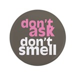 """Don't Ask Don't Smell 3.5"""" Button (100 pack)"""